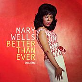 Better Than Ever - Fresh and Sweet by Mary Wells