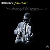 Roland Kirk's Finest Hour by Rahsaan Roland Kirk