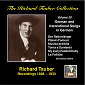 The Richard Tauber Collection, Vol. 29: Popular International Songs in German (Remastered 2015) by Richard Tauber