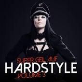 Super Geil auf Hardstyle, Vol. 3 de Various Artists