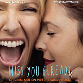 Miss You Already (Original Motion Picture Soundtrack) by Various Artists