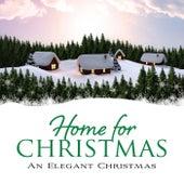 Home for Christmas: An Elegant Christmas by WordHarmonic