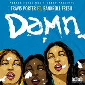 Damn (feat. Bankroll Fresh) von Travis Porter
