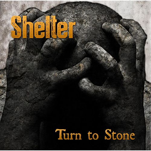Turn to Stone by Shelter
