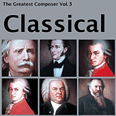 The Greatest Composer Vol. 3, Classical von Various Artists
