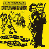 Journey To The Centre Of Johnny Clarkes... by Peter and the Test Tube Babies