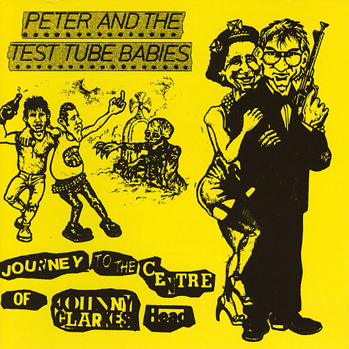 Journey To The Centre Of Johnny Clarkes... de Peter and the Test Tube Babies