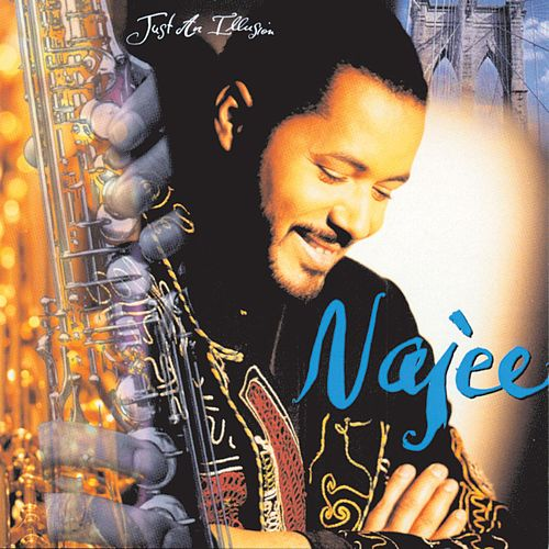 Just An Illusion by Najee
