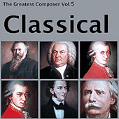 The Greatest Composer Vol. 5, Classical von Various Artists