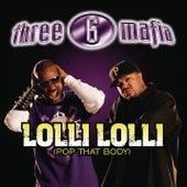 Lolli Lolli (Pop That Body) by Three 6 Mafia