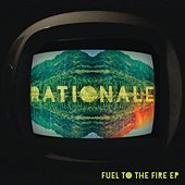 Fuel To The Fire EP di Rationale