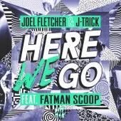 Here We Go (feat. Fatman Scoop) von Joel Fletcher
