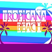 Tropicana Beach (Música para Bailar) von Various Artists
