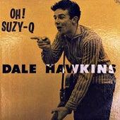 Oh! Suzie-Q by Dale Hawkins