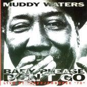 Baby Please Don't Go (Live at 'Jazz Jamboree 76') von Muddy Waters