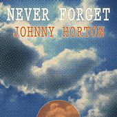 Never Forget de Johnny Horton