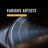 Fantastic Masterpieces de Various Artists