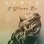 I Wanna Be by Hirie