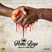 Home Boys (feat. Maine Musik, TEC, Krazy & Ace B) - Single by Master P