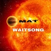 Waitsong von MaT