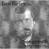 Songsmyth and the Basement Cuts by Tom Farley