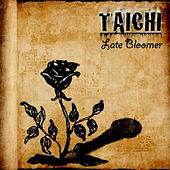 Late Bloomer by Tai Chi