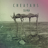 Su-pra - Single by Cheatahs