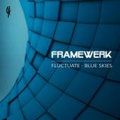 Fluctuate / Blue Skies by Framewerk