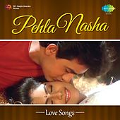 Pehla Nasha: Love Songs de Various Artists