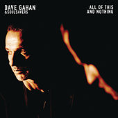 All of This and Nothing de Dave Gahan