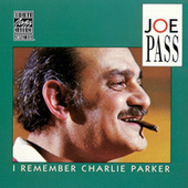 I Remember Charlie Parker van Joe Pass