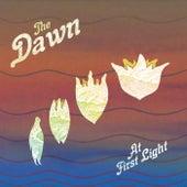 At First Light von The Dawn