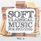 Soft Classical Music for Studying, Vol. 2 by Various Artists