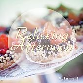 Relaxing Afternoon, Vol. 2 (Lounge & Chill Out Afternoon Session) by Various Artists