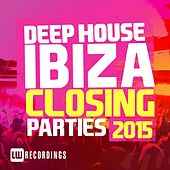 Ibiza Closing Parties 2015: Deep House - EP by Various Artists