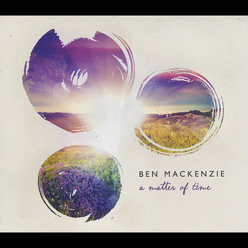 A Matter of Time by Ben Mackenzie