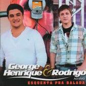 Esquenta pra Balada! (Ao Vivo) de George Henrique & Rodrigo