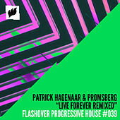 Live Forever (Remixed) by Patrick Hagenaar