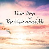 Your Music Around Me de Victor Borge
