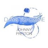 Days To Come de Johnny Preston
