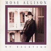 My Back Yard de Mose Allison