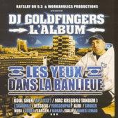 DJ Goldfingers : Les Yeux dans la Banlieue by Various Artists