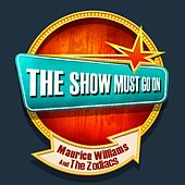 THE SHOW MUST GO ON with Maurice Williams And The Zodiacs by Maurice Williams