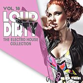 Loud & Dirty, Vol. 18 von Various Artists