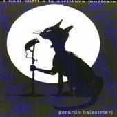 I nasi buffi e la scrittura musicale di Gerardo Balestrieri