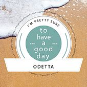 To Have A Good Day by Odetta