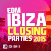Ibiza Closing Parties 2015: EDM - EP by Various Artists