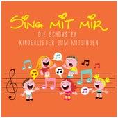 Sing mit mir - Die schönsten Kinderlieder zum Mitsingen by Various Artists