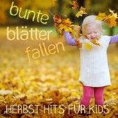 Bunte Blätter fallen: Herbst Hits für Kids by Various Artists