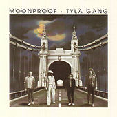 Moonproof by Tyla Gang